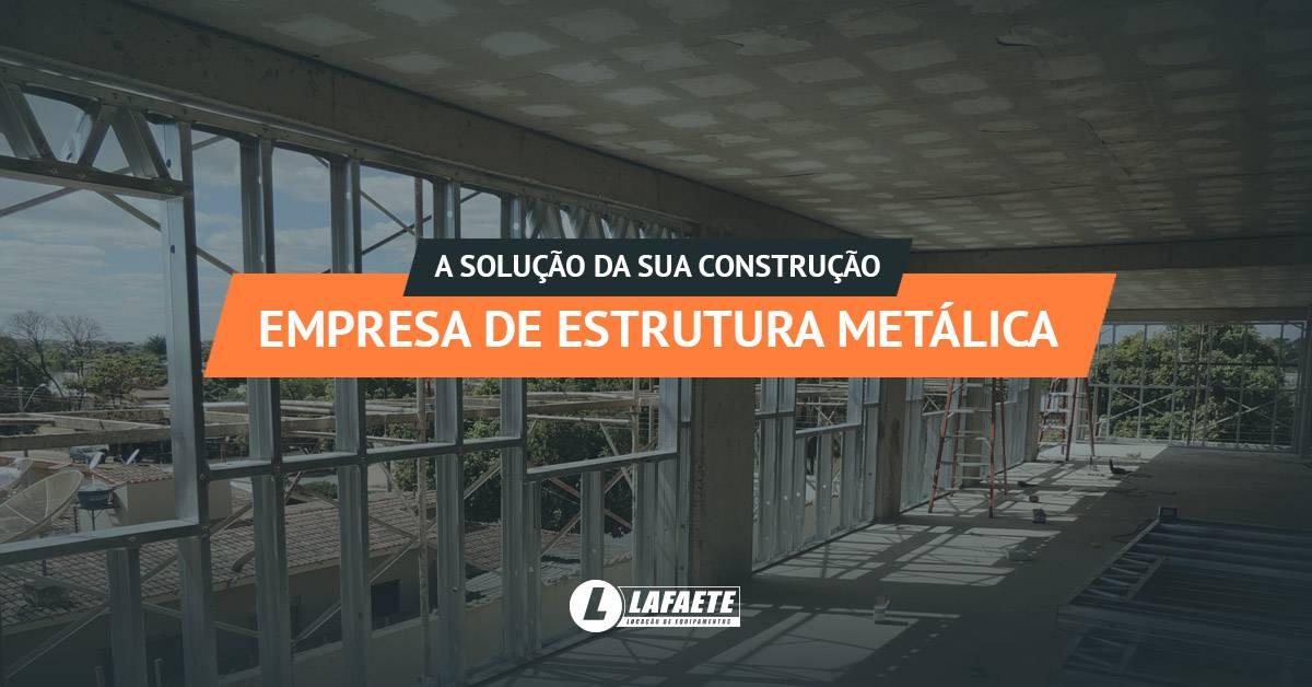 Empresa de estrutura metálica: a solução para seu negócio
