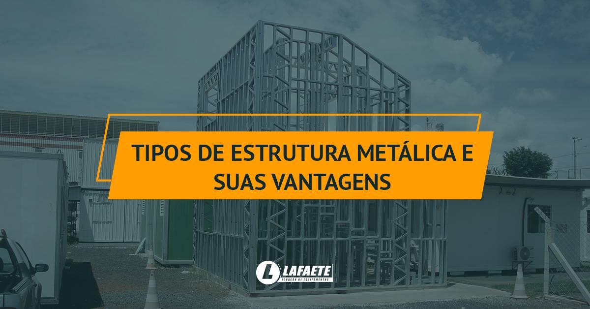 Conheça os tipos de estrutura metálica e as suas vantagens