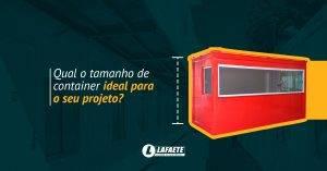 Qual o tamanho de container ideal para o seu projeto?