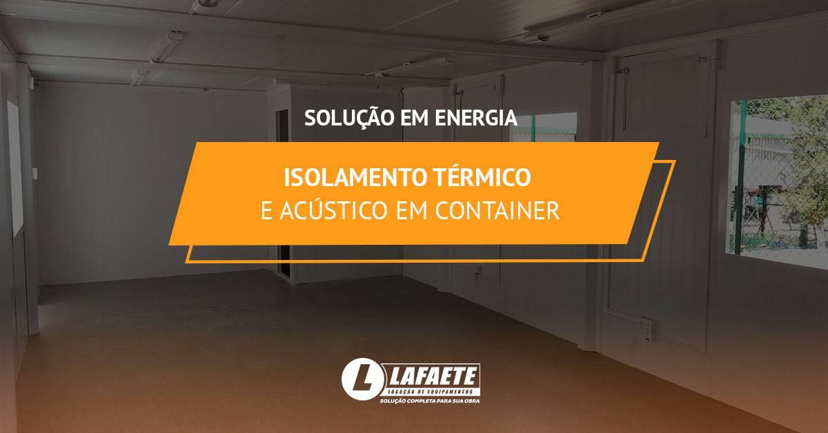 Isolamento térmico e acústico em container: solução em energia