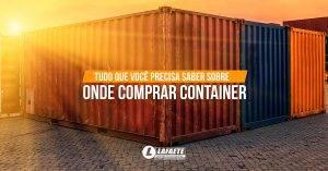 Tudo que você precisa saber sobre onde comprar container