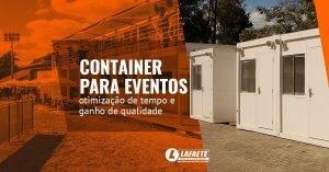 Container para eventos: otimização de tempo e ganho de qualidade