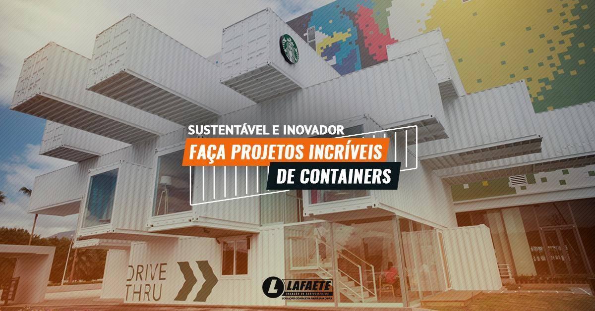 Sustentável e inovador: faça projetos incríveis de containers