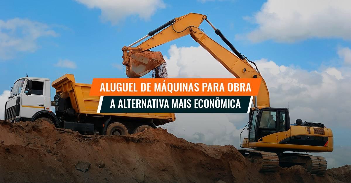 Aluguel de máquinas para obra: a alternativa com melhor custo-benefício