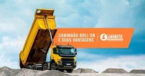 Saiba os benefícios do Caminhão Roll On para a sua empresa e onde alugar esse serviços