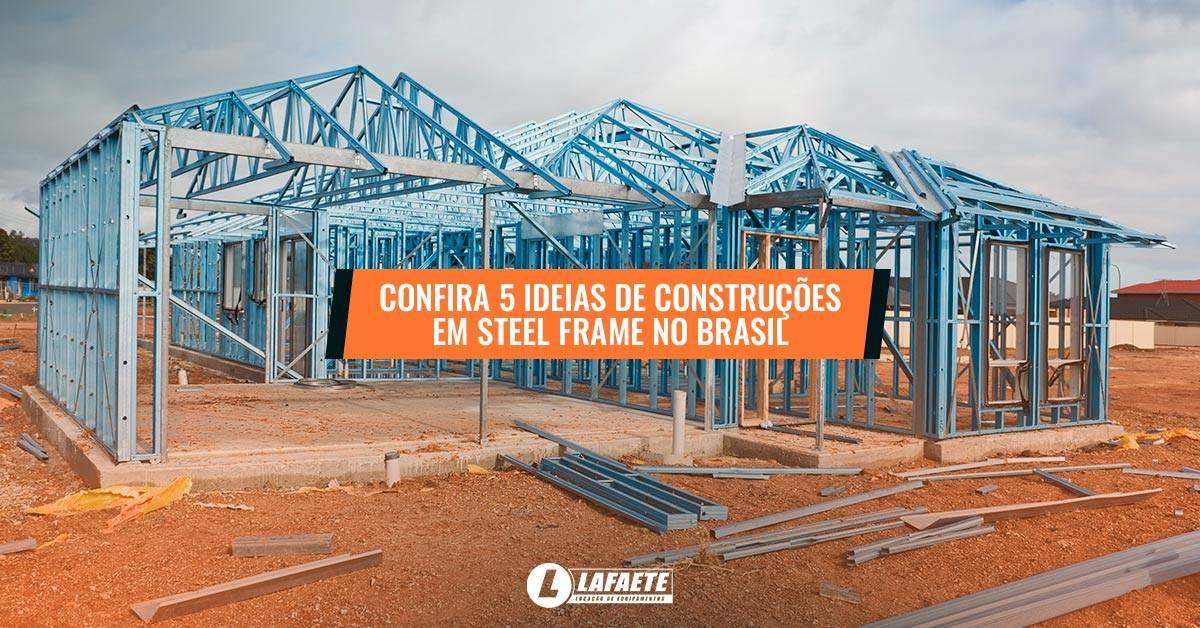 Confira 5 ideias de construções em Steel Frame no Brasil e as vantagens e desvantagens dessa técnica