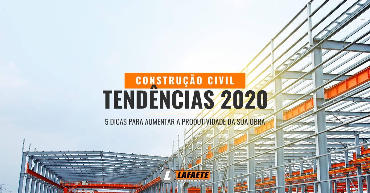 Tendências para construção civil em 2020: 5 dicas imperdíveis para aumentar a produtividade na sua obra