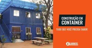 Quais são as vantagens da construção em container e quais cuidados tomar