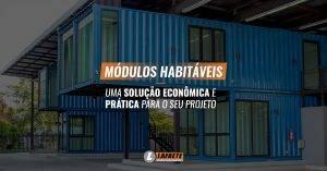 Módulos habitáveis: uma solução econômica e prática para o seu projeto