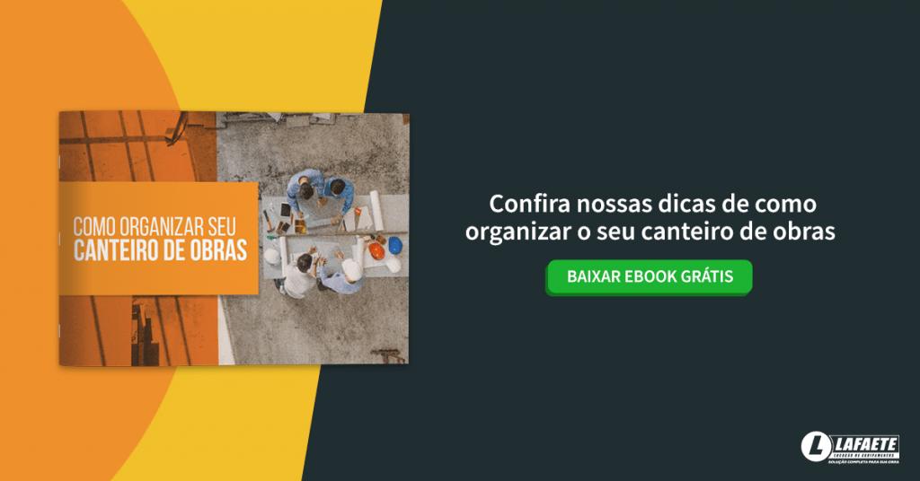 """Download gratuito do ebook """"Como organizar seu canteiro de obras"""". Excelente material para quem busca uma especialização em Engenharia Civil."""