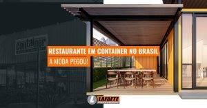 Restaurante em container: conheça a tendência que tem atraído clientes em todo o Brasil!