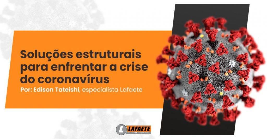 Edison Tateishi, especialista em construções modulares e industrializadas da Lafaete, fala sobre as melhores soluções estruturais para enfrentar a crise do coronavírus