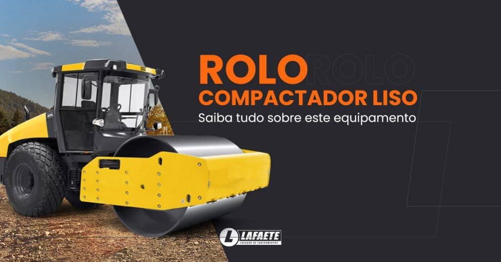 Entendendo melhor o Rolo Compactador Liso e a compactação de solo