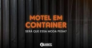 Motel em Container: será que essa moda pega?
