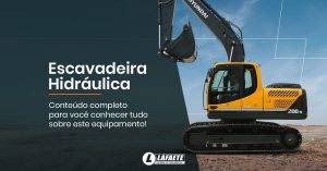 Entenda como a escavadeira hidráulica vai ajudar na sua construção