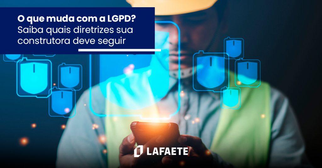 O que muda com a LGPD