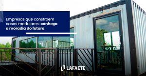 Empresas que constroem casas modulares